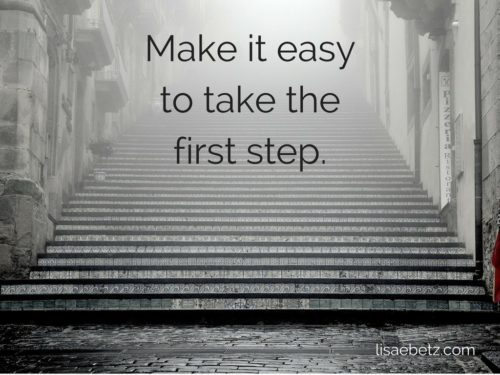 Get started: make it easy to take the first step